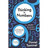 Thinking in Numbers: How Maths Illuminates Our Livesby Daniel Tammet