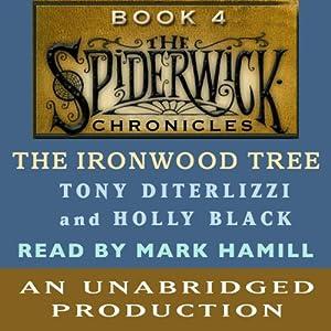 The Ironwood Tree: The Spiderwick Chronicles, Book 4 | [Tony DiTerlizzi, Holly Black]