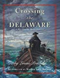img - for Crossing the Delaware: A History in Many Voices   [CROSSING THE DELAWARE] [Paperback] book / textbook / text book
