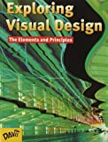 img - for Exploring Visual Design: The Elements and Principles by Gatto, Joseph A., Porter, Albert W., Selleck, Jack (1999) Hardcover book / textbook / text book