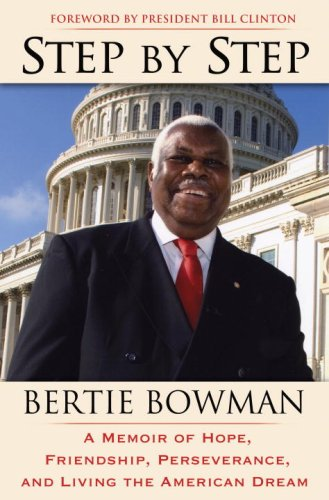 Step by Step: A Memoir of Hope, Friendship, Perseverance, and Living the American Dream, Bertie Bowman