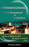 img - for Understanding Risk Management and Compliance, What Is Different After Monday, August 25, 2014 book / textbook / text book