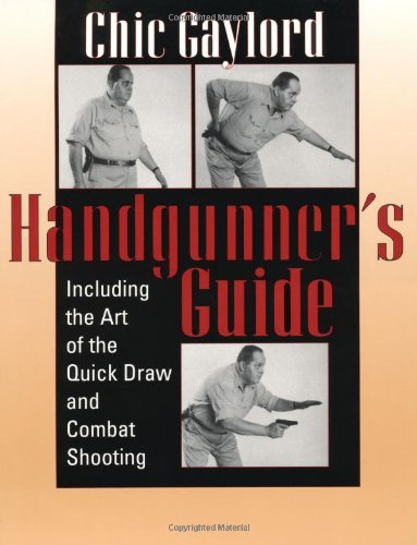Handgunner's Guide: Including The Art Of The Quick Draw And Combat Shooting