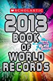 Scholastic Book of World Records 2013