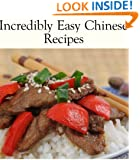 Incredibly Easy Chinese (Delicious Recipes Book 6)