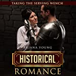 Taking the Serving Wench | Ariana Young