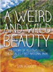 A Weird and Wild Beauty: The Story of...
