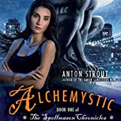 Alchemystic: A Spellmason Chronicle, Book 1 | [Anton Strout]