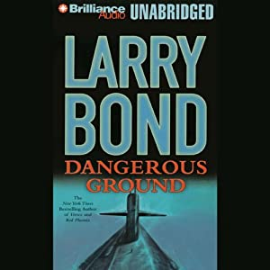 Dangerous Ground | [Larry Bond]