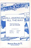 img - for Althouse: All-American All the Way for Small Ensemble (Trumpet I, II; Alto Sax, Tenor Sax, Trombone, Guitar, Bass, Drums) (LB-272, Condensed Score and one copy of each part included in set) book / textbook / text book