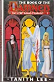 THE SECRET BOOKS OF PARADYS Book (1) (i) One: The Book of the Damned (0044401515) by Tanith Lee