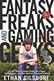Fantasy Freaks and Gaming Geeks: An Epic Quest for Reality Among Role Players, Online Gamers, and Other Dwellers of Imaginary Realms 1st (first) Edition by Gilsdorf, Ethan published by Lyons Press (2009)
