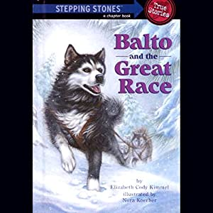 Balto and the Great Race (Totally True Adventures) | [Elizabeth Cody Kimmel]