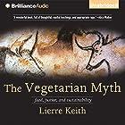 The Vegetarian Myth: Food, Justice, and Sustainability Hörbuch von Lierre Keith Gesprochen von: Joyce Bean