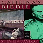 Catilina's Riddle: A Mystery of Ancient Rome | [Steven Saylor]