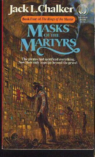 Masks of the Martyrs (Rings of the Master, Book 4)