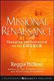 Missional Renaissance: Changing the Scorecard for the Church (Jossey-Bass Leadership Network Series) (0470243449) by McNeal, Reggie