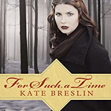 For Such a Time (       UNABRIDGED) by Kate Breslin Narrated by Emily Durante