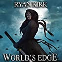 World's Edge: Nightblade, Book 2 Audiobook by Ryan Kirk Narrated by Andrew Tell