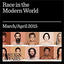 Race in the Modern World (       UNABRIDGED) by Kwame Anthony Appiah Narrated by Kevin Stillwell