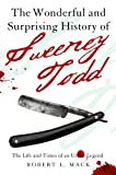 The Wonderful and Surprising History of Sweeney Todd: The Life and Times of an Urban Legend