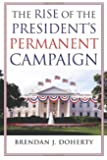 The Rise of the President's Permanent Campaign