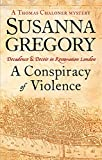 A Conspiracy of Violence A Thomas Chaloner Mystery (0751537586) by Gregory, Susanna