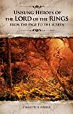 img - for Unsung Heroes of The Lord of the Rings: From the Page to the Screen book / textbook / text book