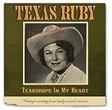Teardrops In My Heart Texas Ruby