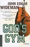 God's Gym: Stories (0618711996) by Wideman, John Edgar