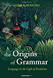 "James R. Hurford, ""The Origins of Grammar (Language in the Light of Evolution, Vol. 2)"" (Oxford UP, 2012)"