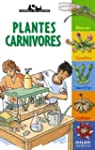 Plantes carnivores [nouvelle �dition]