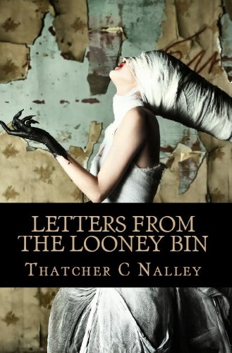 Letters from the Looney Bin (The Letters Saga, Book 1)