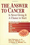 img - for The Answer to Cancer: Is Never Giving It A Chance To Start book / textbook / text book