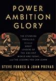 img - for By Steve Forbes Power Ambition Glory: The Stunning Parallels between Great Leaders of the Ancient World and Today . (1st First Edition) [Hardcover] book / textbook / text book