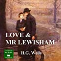 Love and Mr Lewisham Audiobook by H. G. Wells Narrated by Peter Joyce