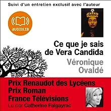 Ce que je sais de Vera Candida | Livre audio Auteur(s) : Véronique Ovaldé Narrateur(s) : Catherine Falgayrac