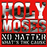echange, troc Holy moses - No matter what's the cause