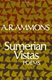 Sumerian Vistas: Poems (0393304256) by A. R. Ammons