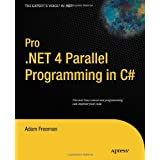 Pro .NET 4 Parallel Programming in C#by Adam Freeman