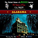 Alabama, The United States of Ahhhh!-merica: 50 States of Fear | E.G. Foley