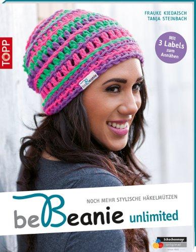 be Beanie! Unlimited: Noch mehr stylische Häkelmützen. (kreativ.kompakt.) (Broschiert)