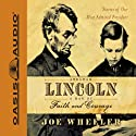 Abraham Lincoln: A Man of Faith and Courage: Stories of Our Most Admired President (       UNABRIDGED) by Joe Wheeler Narrated by Grover Gardner