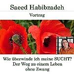 Wie überwinde ich meine Sucht? Der Weg zu einem Leben ohne Zwang | Saeed Habibzadeh