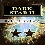 Dark Star II   Robert Stetson
