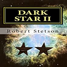 Dark Star II (       UNABRIDGED) by Robert Stetson Narrated by Lynn Benson