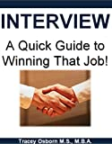 INTERVIEW - A Quick Guide to Winning That Job!