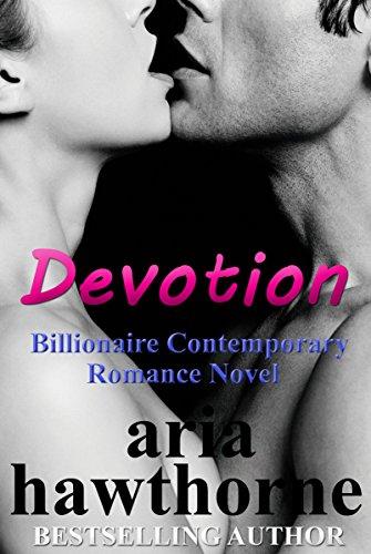 Free Kindle Book : Devotion - Billionaire Contemporary Romance Novel