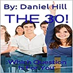 The 30: Which Question Is for You | Daniel Hill