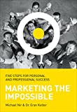 img - for Business Development: Marketing the Impossible Personal and Professional Five-Step Success Model, Entrepreneurs motivational books (Leadership Influence Project and Team Book 5) book / textbook / text book